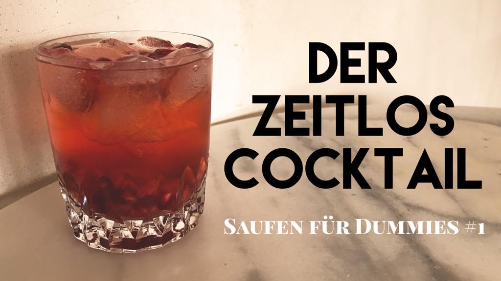 Der Zeitlos Cocktail – Saufen für Dummies #1